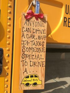 Artwork reads: Anyone can drive a car but it takes someone special to drive a school bus